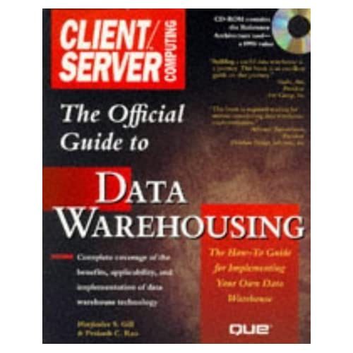 The Official Client/Server Computing Guide to Data Warehousing by Gill, Harjinder S., Rao, Prakash C. (1996) Paperback