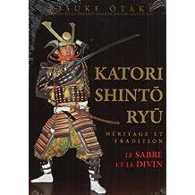 Katori Shinto Ryu : Héritage et tradition, Le sabre et le divin