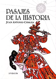 Pasajes de la historia I par Juan Antonio Cebrián