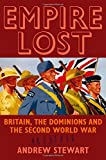 Empire Lost: Britain, the Dominions and the Second World War