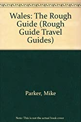 Wales: The Rough Guide, First Edition (Rough Guides)