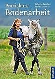 Praxiskurs Bodenarbeit - Babette Teschen, Tania Konnerth