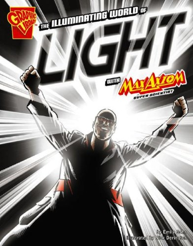 The Illuminating World of Light with Max Axiom, Super Scientist (Graphic Science)