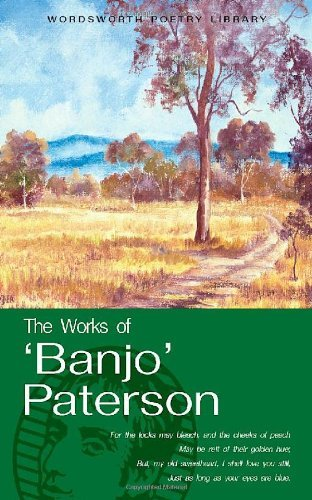The Works of 'Banjo' Paterson (Wordsworth Poetry) (Wordsworth Poetry Library) by Andrew Barton Paterson (2008-05-02)
