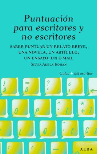 Puntuación para escritores y no escritores (Guías Plus del Escritor) por Silvia Adela Kohan