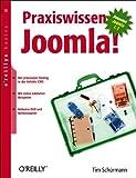 Praxiswissen Joomla!: Behandelt Joomla! 1.5