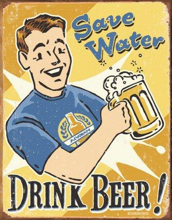 SAVE WATER DRINK BEER–Antiguo Cartel de chapa Estados Unidos gro