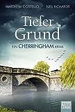Tiefer Grund: Ein Cherringham Krimi (Die Cherringham Romane, Band 1)