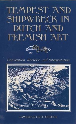 Tempest and Shipwreck in Dutch and Flemish Art: Convention, Rhetoric, and Interpretation Pennsylvania Dutch Design