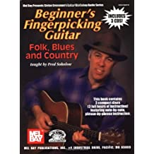 Beginner's Fingerpicking Guitar: Folk, Blues and Country (Stefan Grossman's Guitar Workshop Audio) by Fred Sokolow (2004-02-26)