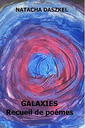 Galaxies: Recueil de poèmes par Natacha Daszkel