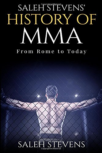 Saleh Stevens' History of MMA: From Rome to Today