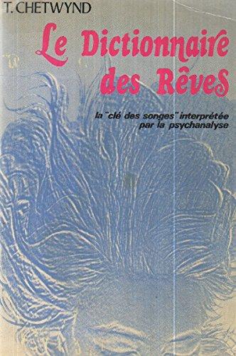 Le dictionnaire des reves / la cle des songes interprétée par la psychanalyse