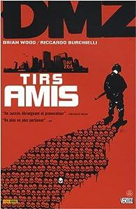 """Afficher """"DMZ n° 4<br /> Tirs amis"""""""