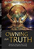 Owning Our Truth: Stories Our Souls Came To Tell (Volume Book 1) (English Edition)