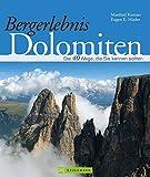 Bergerlebnis Dolomiten: Traumhafte Wanderwege, die Sie kennen sollten - Eugen Hüsler
