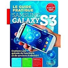 Guide pratique Samsung Galaxy s3. Explorez une galaxie de fonctions et de services Androïd 4. Efficace, ludique, ingénieux.