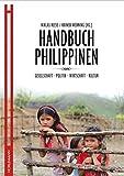 Handbuch Philippinen: Gesellschaft. Politik. Wirtschaft. Kultur