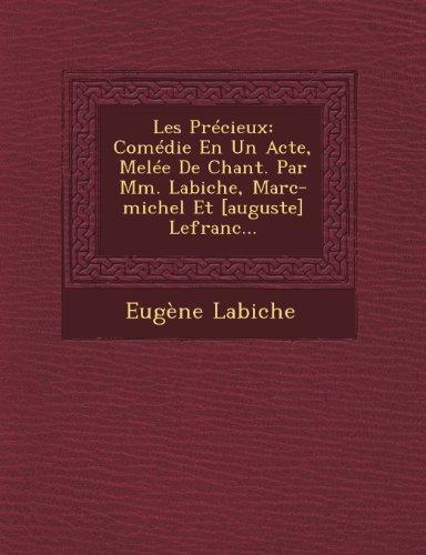 Les Precieux: Comedie En Un Acte, Melee de Chant. Par MM. Labiche, Marc-Michel Et [Auguste] Lefranc...
