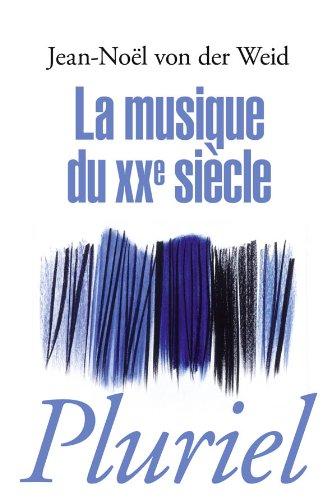 La musique du XXe siècle par Jean-Noël von der Weid