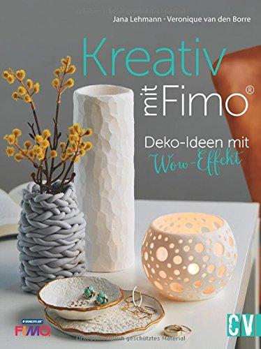 Deko Ideen - Kreativ mit FIMO®: Deko-Ideen mit