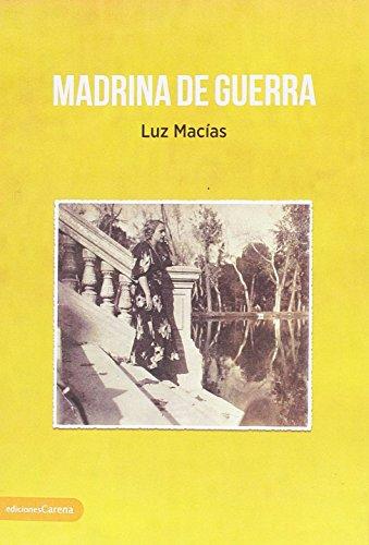Madrina de guerra (Narrativa Carena Miscelánea) por Luz Macías Cartolano