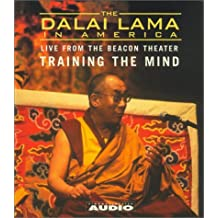 The Dalai Lama in America: Training the Mind, Live From the Beacon Theater (Dalai Lama in America: Beacon Theater Lecture) by His Holiness the Dalai Lama (2001-11-01)