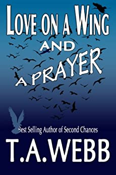Love on a Wing and a Prayer (English Edition) von [Webb, T.A.]