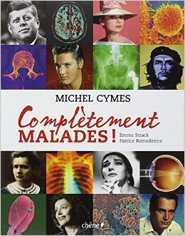 Compltement malades ! de Michel Cymes,Patrice Romedenne,Emma Strack ( 20 octobre 2010 )