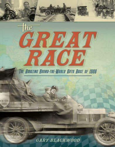 Great Race: Around the World by Autom: The Amazing Round-the-world Auto Race of 1908 por Gary Blackwood