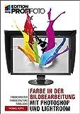 Farbe in der Bildbearbeitung mit Photoshop und Lightroom: Farbkorrektur, Farbgestaltung, Farblooks (mitp Edition ProfiFoto)