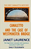 Canaletto and the Case of Westminster Bridge (The Canaletto Mysteries, Band 1)