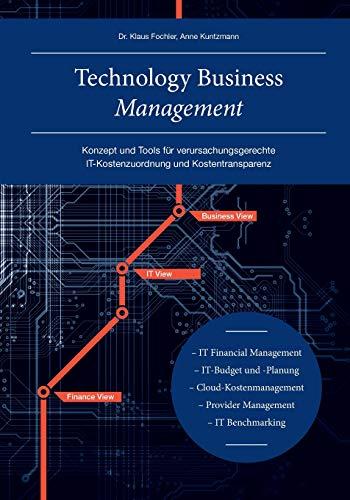 Technology Business Management: Konzept und Tools für verursachungsgerechte IT-Kostenzuordnung und Kostentransparenz