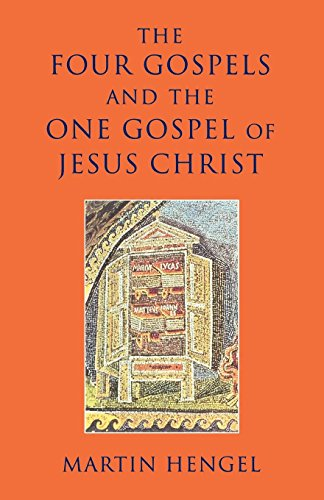 The Four Gospels and the One Gospel of Jesus Christ - Hengel Martin