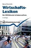 Wirtschafts-Lexikon: Über 4000 Stichwörter für Studium und Praxis
