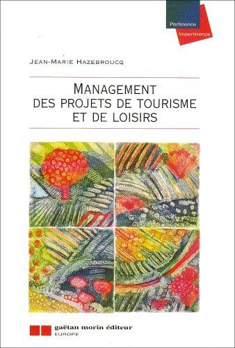 Management des projets de tourisme et de loisirs par Jean-Marie Hazebroucq