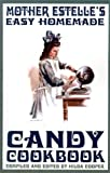 Mother Estelle's Easy Homemade Candy Cookbook by Hilda Cooper (2001-11-01)