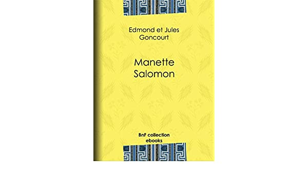 Manette salomon french edition ebook edmond de goncourt jules de manette salomon french edition ebook edmond de goncourt jules de goncourt amazon kindle store fandeluxe
