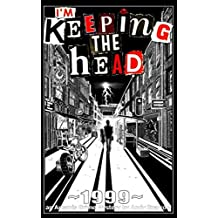 I'm Keeping the Head: ~ 1999 ~