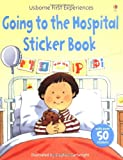 Going to the Hospital sticker book (Usborne First Experiences)