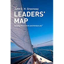 Leaders' Map: Helping doers think and thinkers do (English Edition)