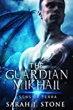 #7: The Guardian Mikhail (Sons of Terra Book 1)