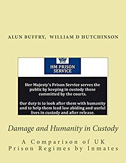 Damage and Humanity in Custody by [Buffry, Alun, Hutchinson, William D]
