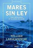Mares sin ley: Caos y delincuencia en los océanos del mundo (Crónica y Periodismo)