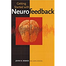 Getting Started with Neurofeedback (Norton Professional Books) by John N. Demos (2005-01-17)