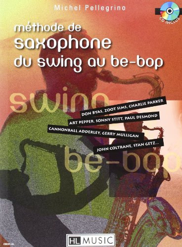 Methode De Saxophone Du Swing Au Be-Bop + Cd
