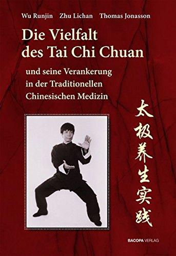 Die Vielfalt des Tai Chi Chuan und seine Verankerung in der Traditionellen Chinesischen Medizin