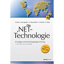 Die .NET-Technologie: Grundlagen und Anwendungsprogrammierung