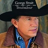 GEORGE STRAIT / TROUBADOUR