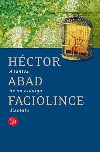 Asuntos de un hidalgo disoluto por Héctor Faciolince Abad